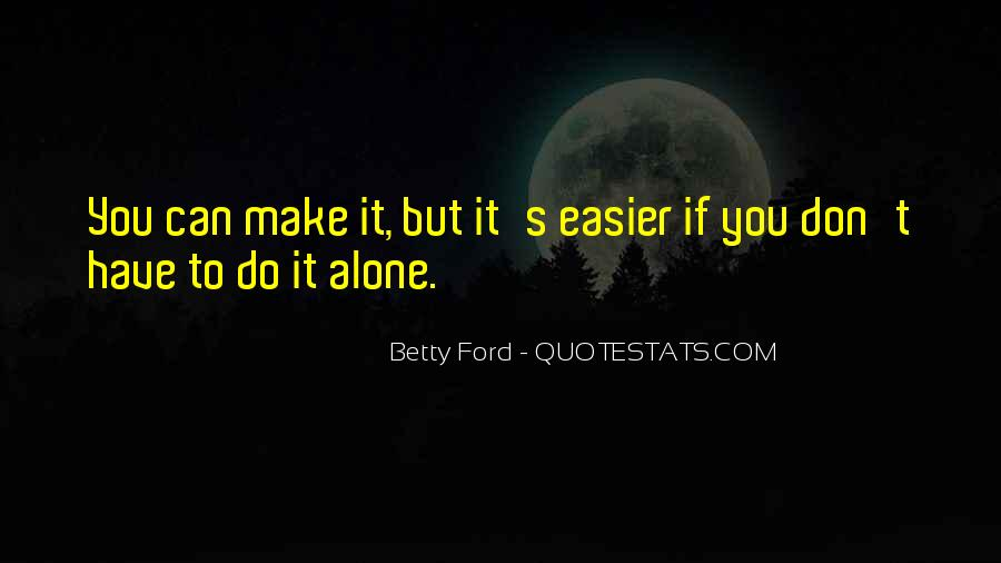 Don't Do It Alone Quotes #999993