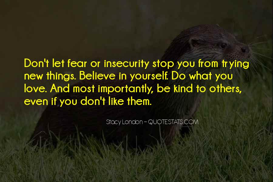 Don't Fear My Love Quotes #128467