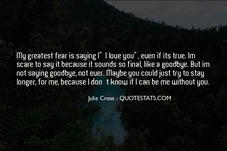 Don't Fear My Love Quotes #215378