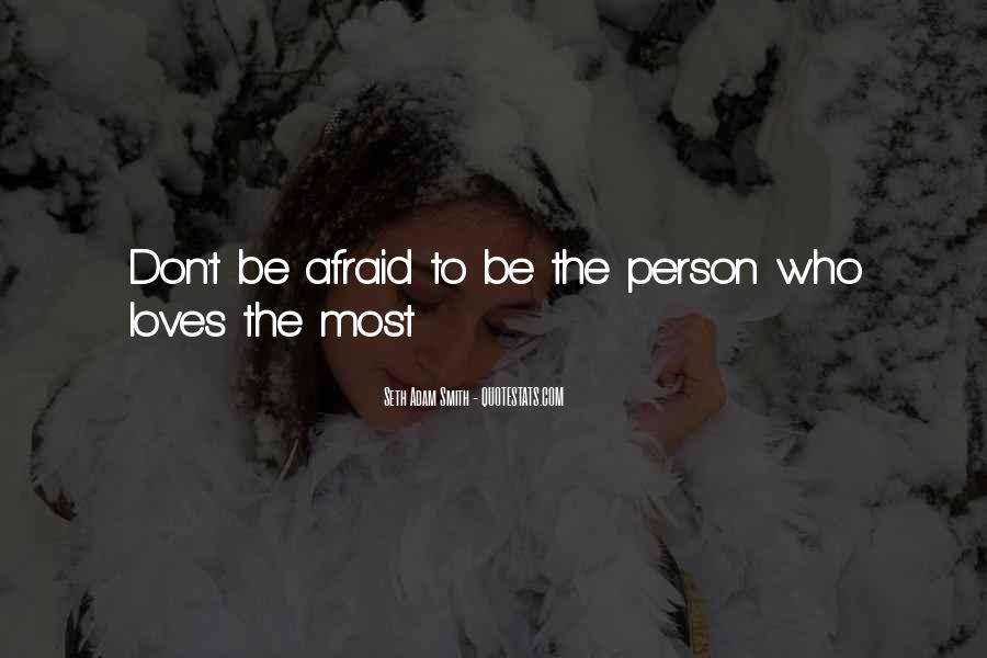 Don't Fear My Love Quotes #23062