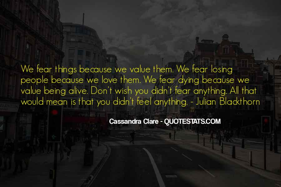 Don't Fear My Love Quotes #277893