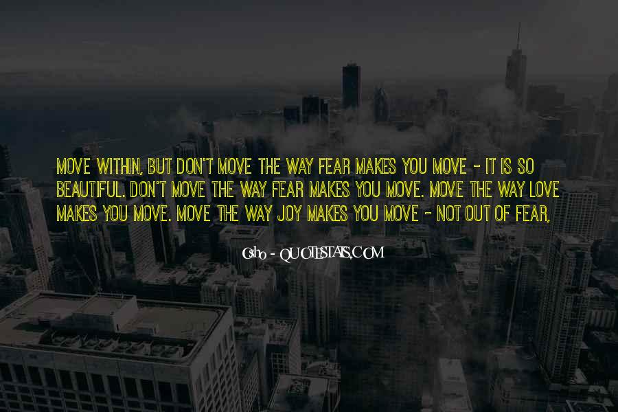Don't Fear My Love Quotes #303327