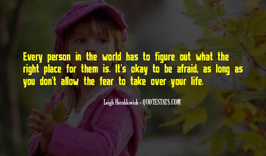 Don't Fear My Love Quotes #365129