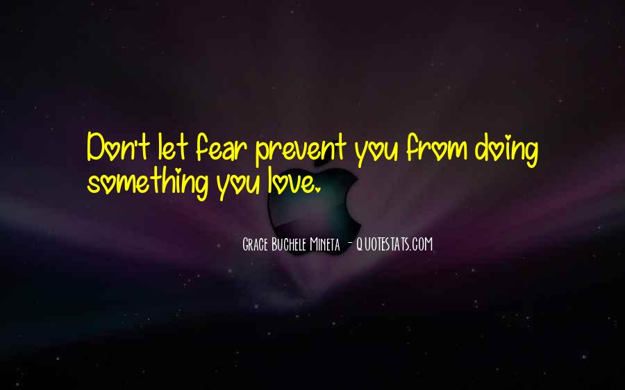 Don't Fear My Love Quotes #461241