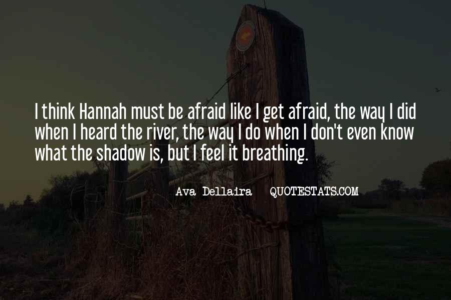 Don't Fear My Love Quotes #47568