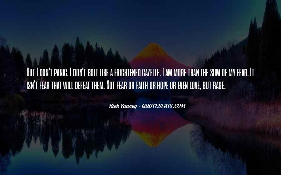 Don't Fear My Love Quotes #493584