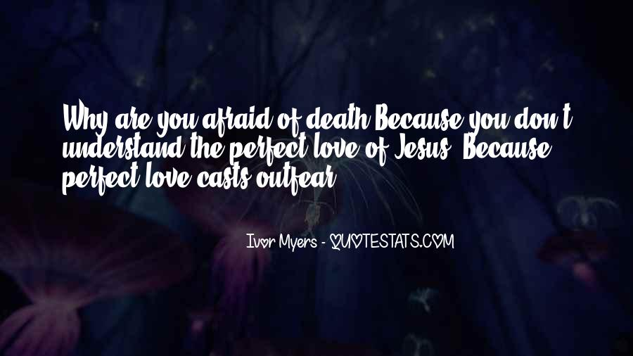 Don't Fear My Love Quotes #92894