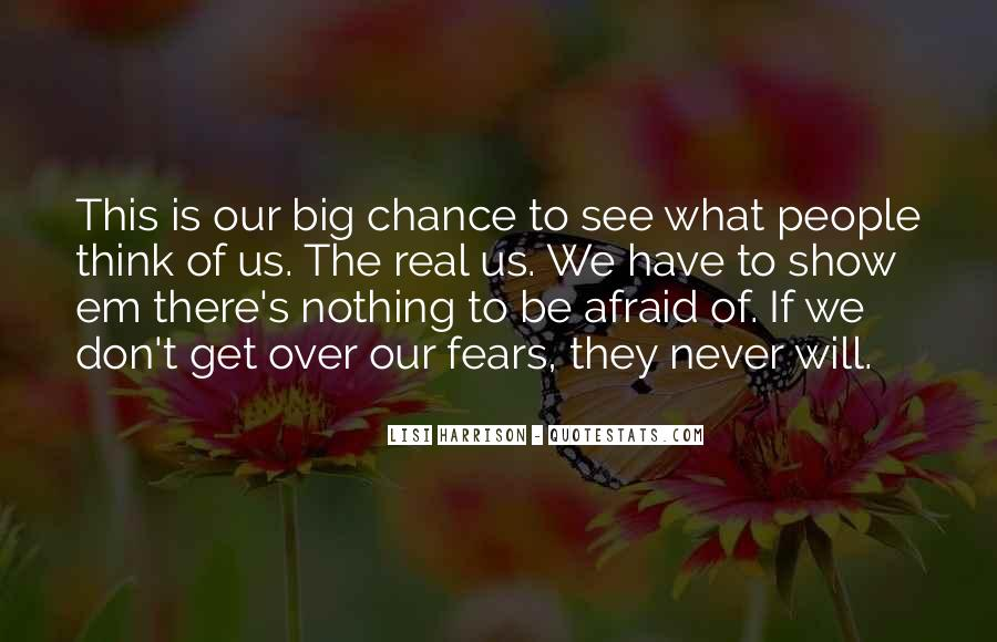 Don't Fear Nothing Quotes #14167