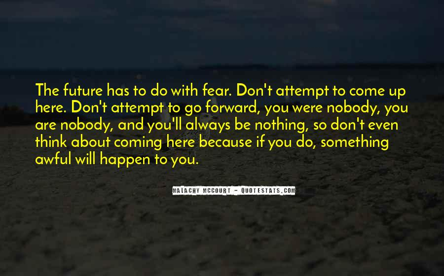 Don't Fear Nothing Quotes #941422