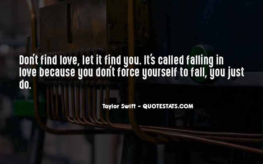 Don't Force Love Quotes #1682634