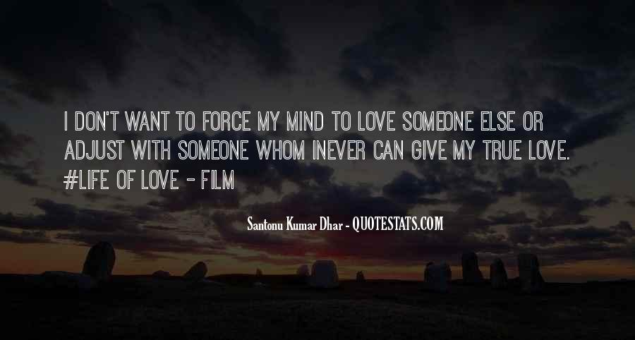 Don't Force Love Quotes #793502