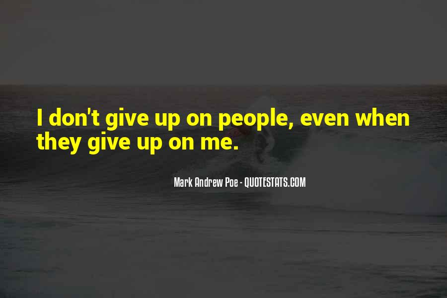 Don't Give Up On Me Love Quotes #1061812