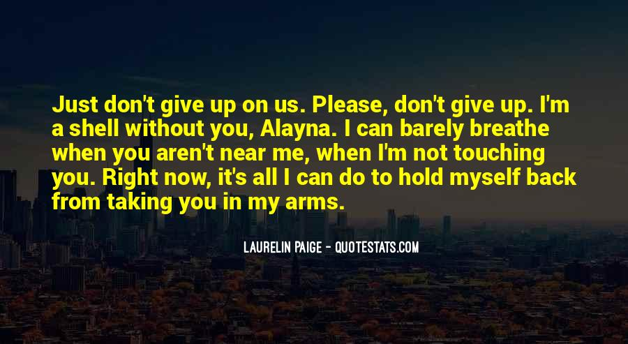 Don't Give Up On Me Now Quotes #1732677