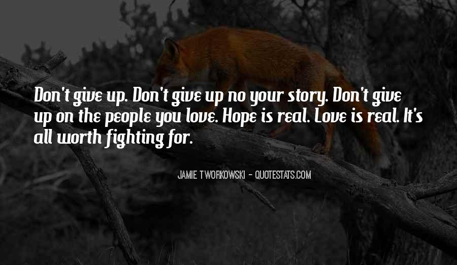 Don't Give Up On Your Love Quotes #1273710