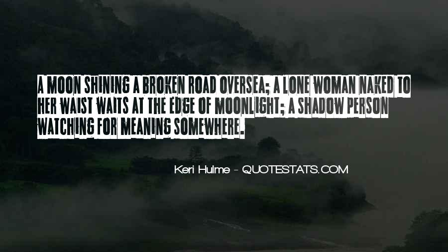 Quotes About The Moon Shining #1225454