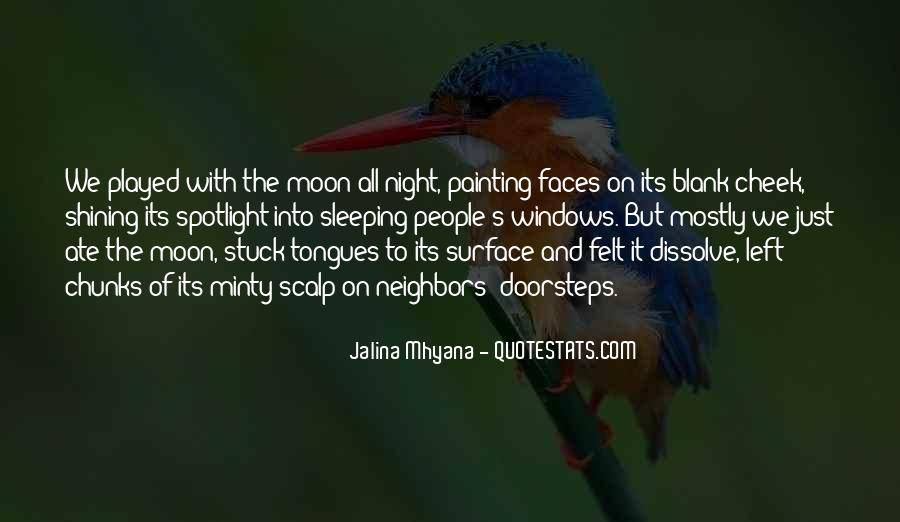 Quotes About The Moon Shining #1269974