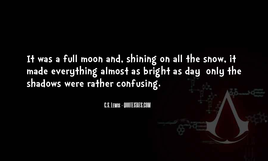 Quotes About The Moon Shining #1425206