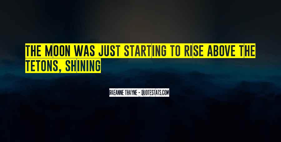 Quotes About The Moon Shining #1481793