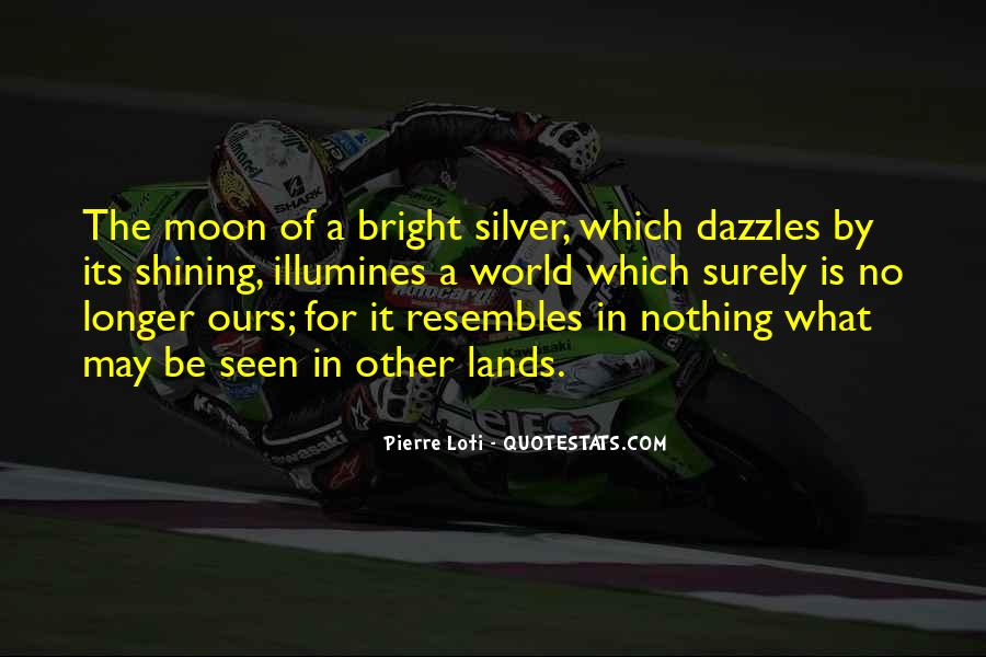 Quotes About The Moon Shining #1494577