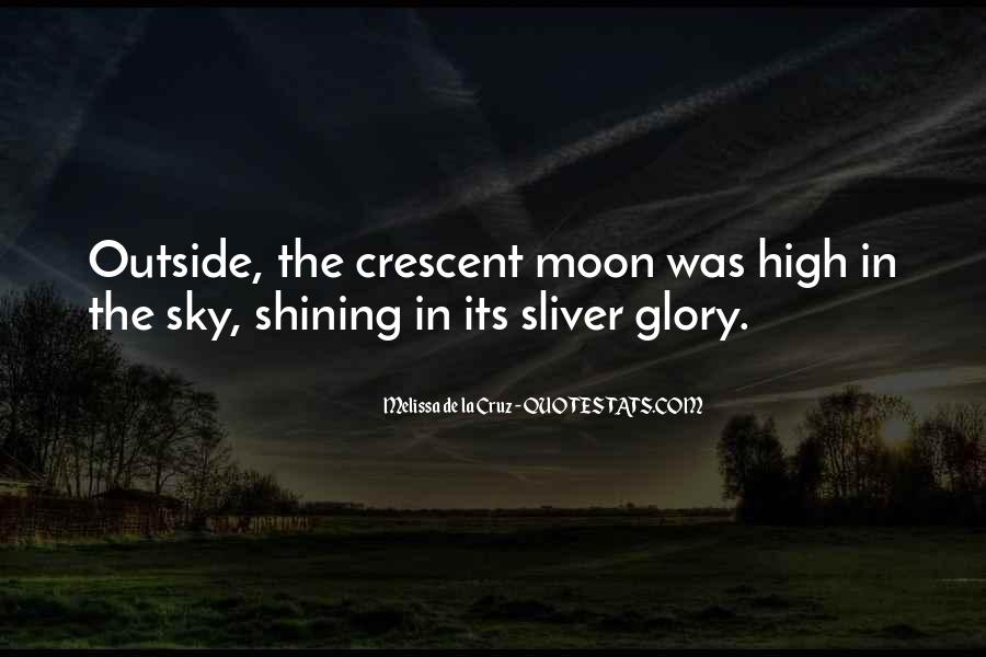 Quotes About The Moon Shining #227964