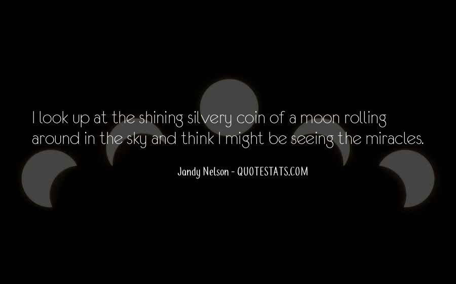 Quotes About The Moon Shining #402642