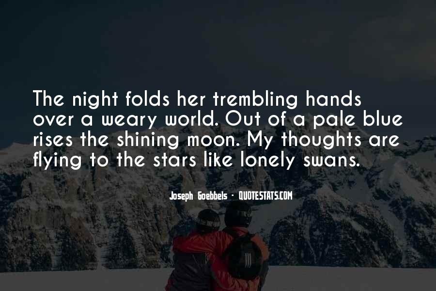 Quotes About The Moon Shining #465588