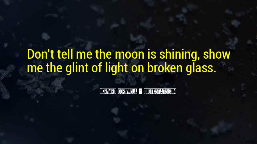 Quotes About The Moon Shining #674917