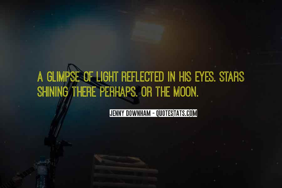 Quotes About The Moon Shining #824863