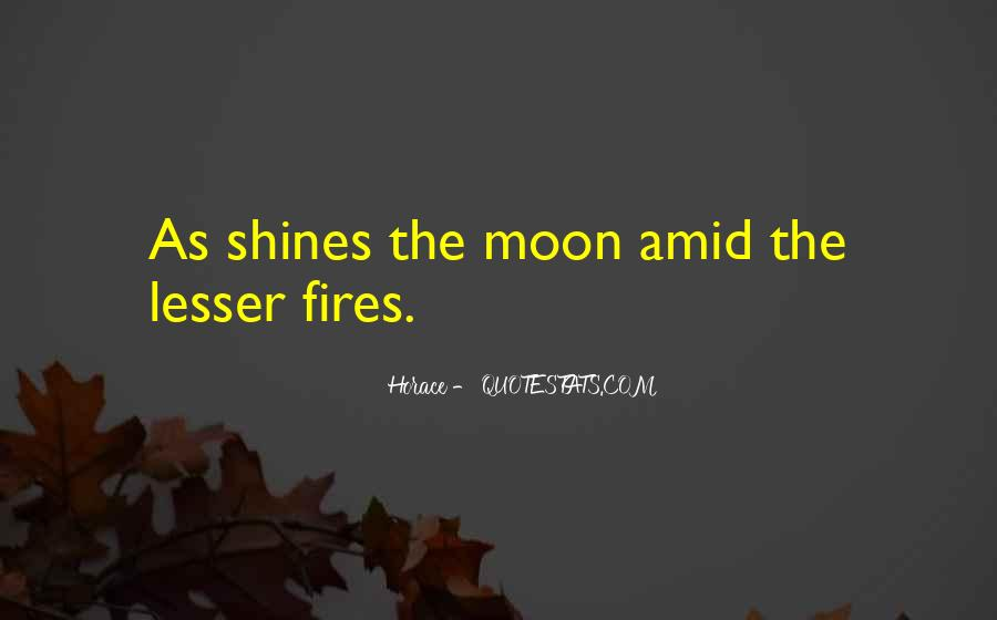 Quotes About The Moon Shining #966173
