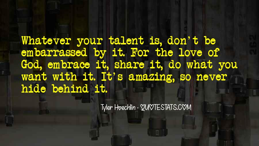 Don't Hide Your Talent Quotes #741517