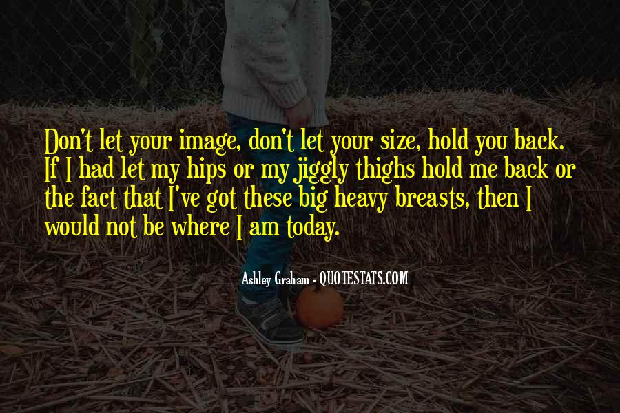 Don't Hold Me Back Quotes #353778