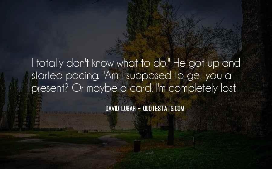 Don't Know What You Lost Quotes #1304054