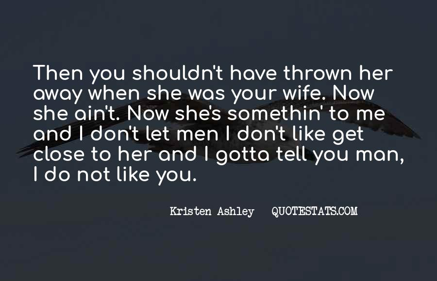 Don't Let Her Get Away Quotes #565065