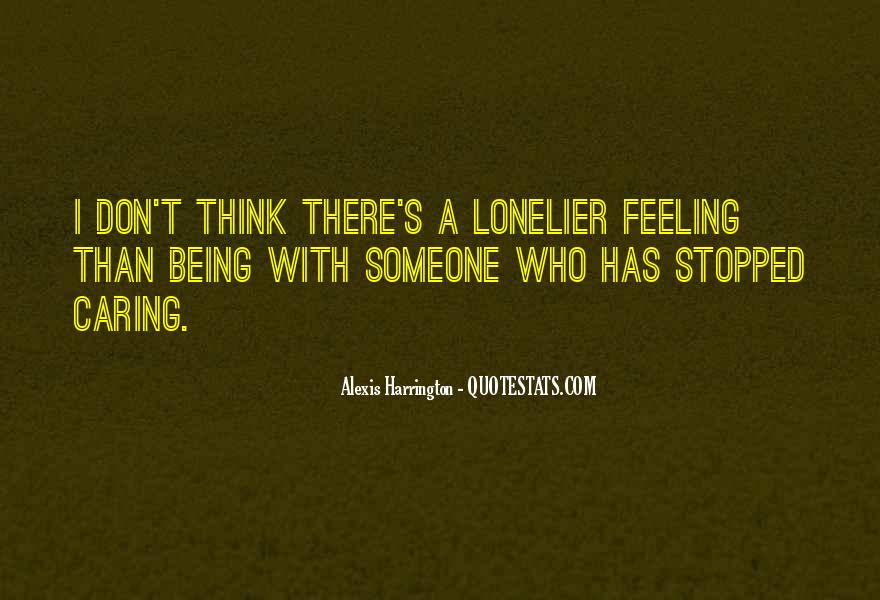 Don't Let Loneliness Quotes #104969