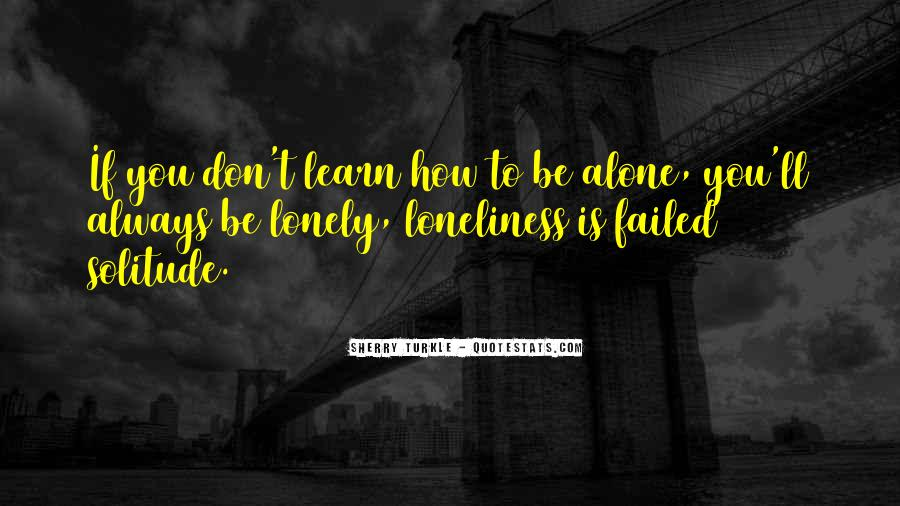 Don't Let Loneliness Quotes #163