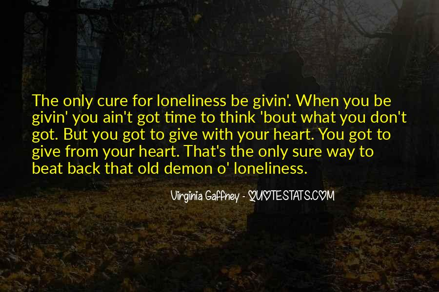 Don't Let Loneliness Quotes #175617
