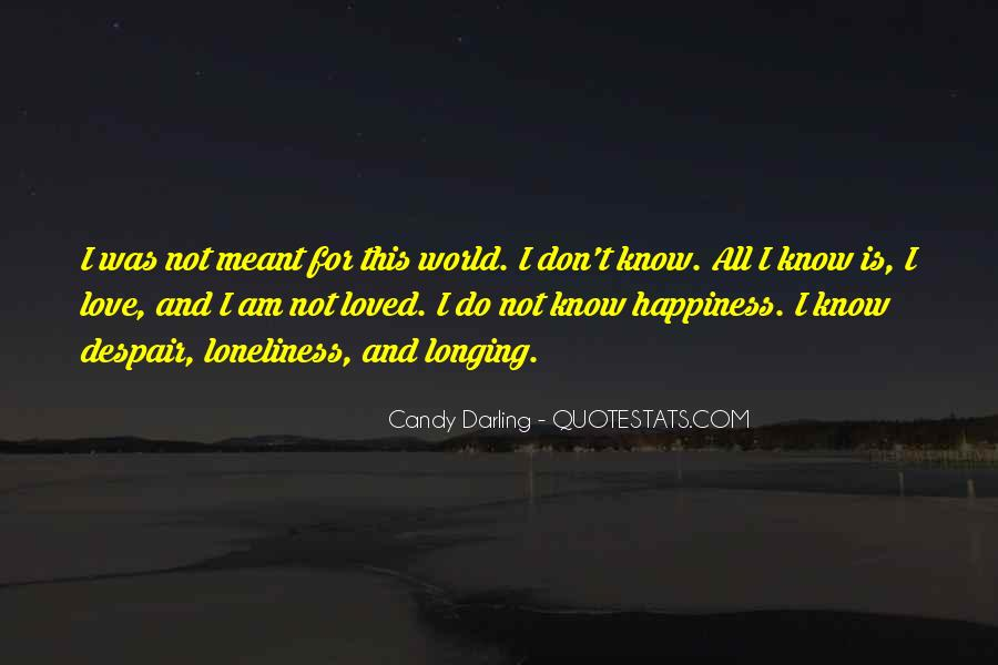 Don't Let Loneliness Quotes #290187