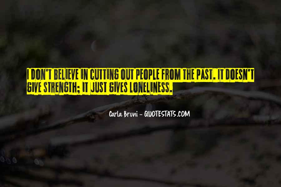 Don't Let Loneliness Quotes #307389