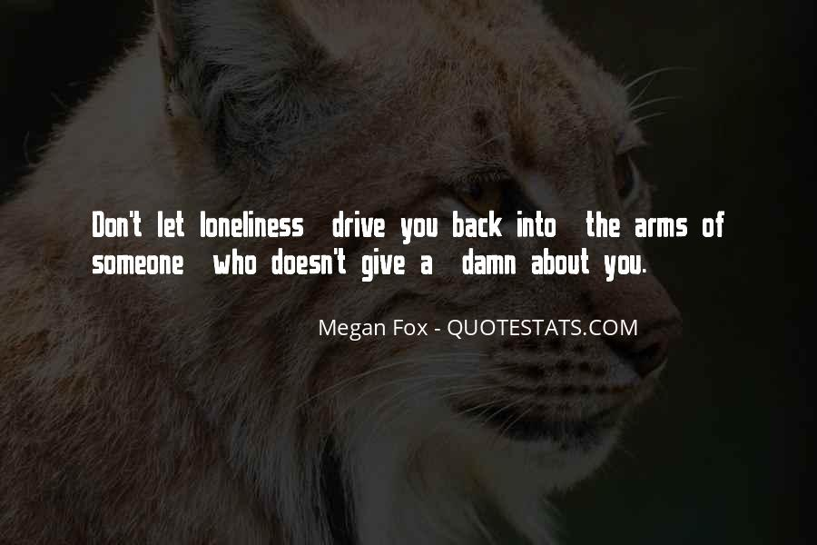 Don't Let Loneliness Quotes #806940