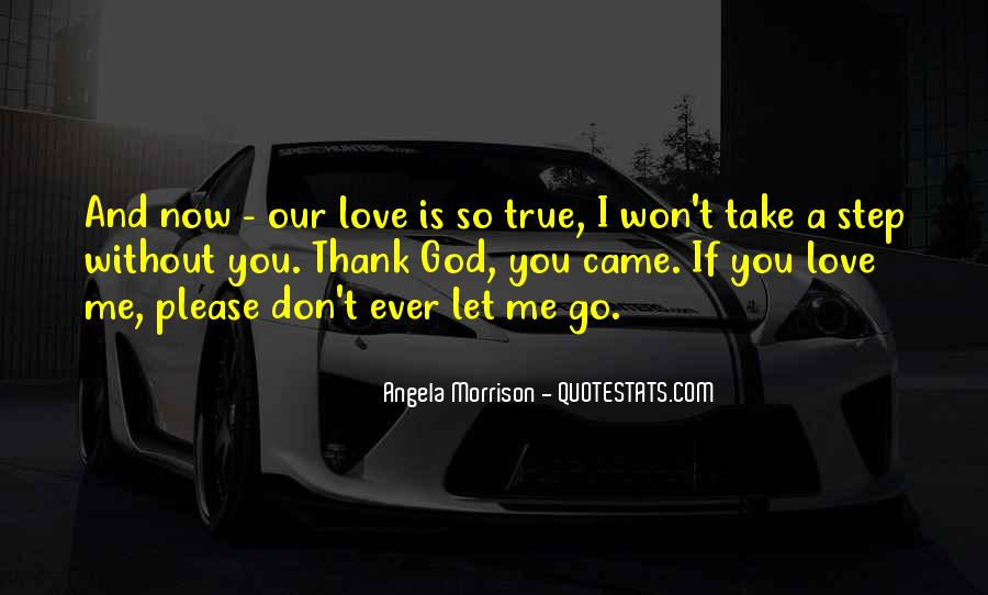 Don't Let Our Love Go Quotes #83066