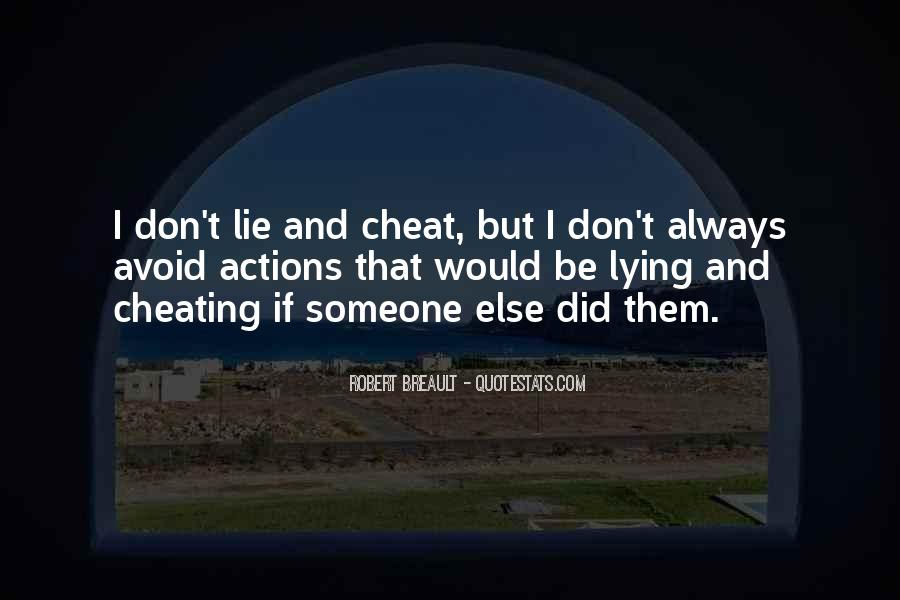 Don't Lie To Get What You Want Quotes #18348