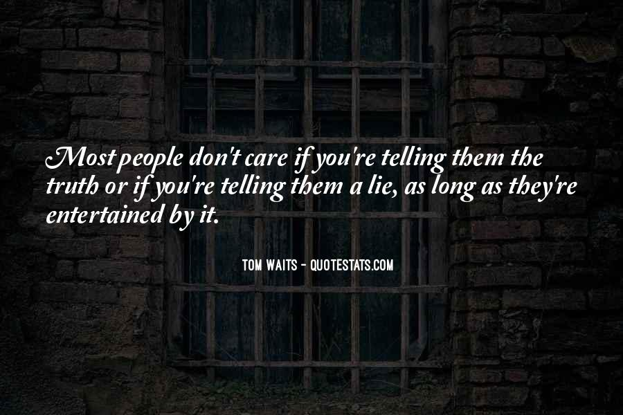Don't Lie To Get What You Want Quotes #5164