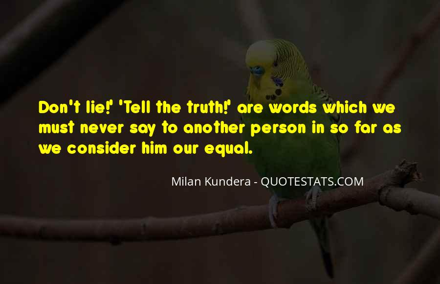 Don't Lie To Get What You Want Quotes #8735