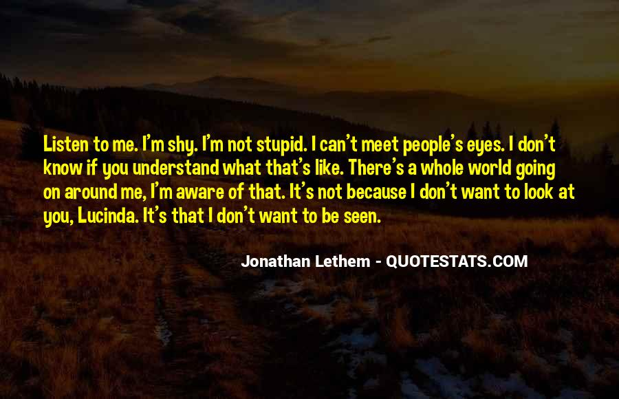 Top 100 Dont Like Me Dont Look At Me Quotes Famous Quotes