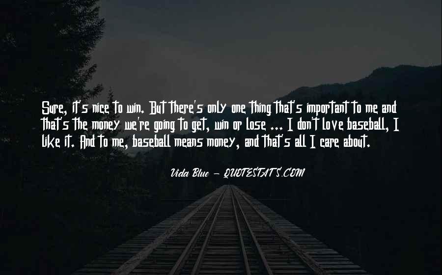 Don't Love Money Quotes #1012176