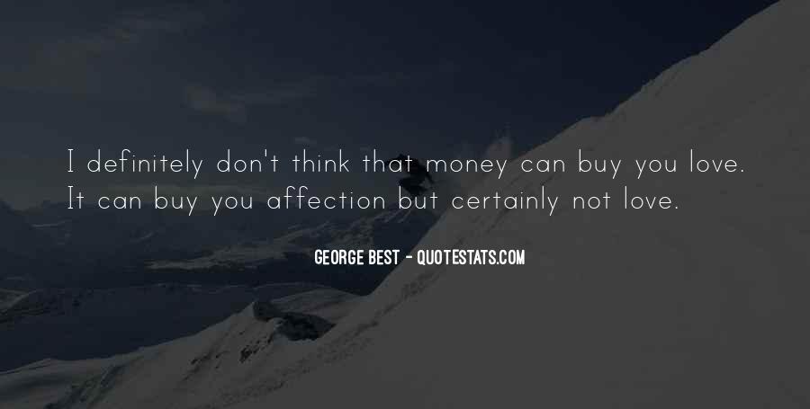 Don't Love Money Quotes #1054514