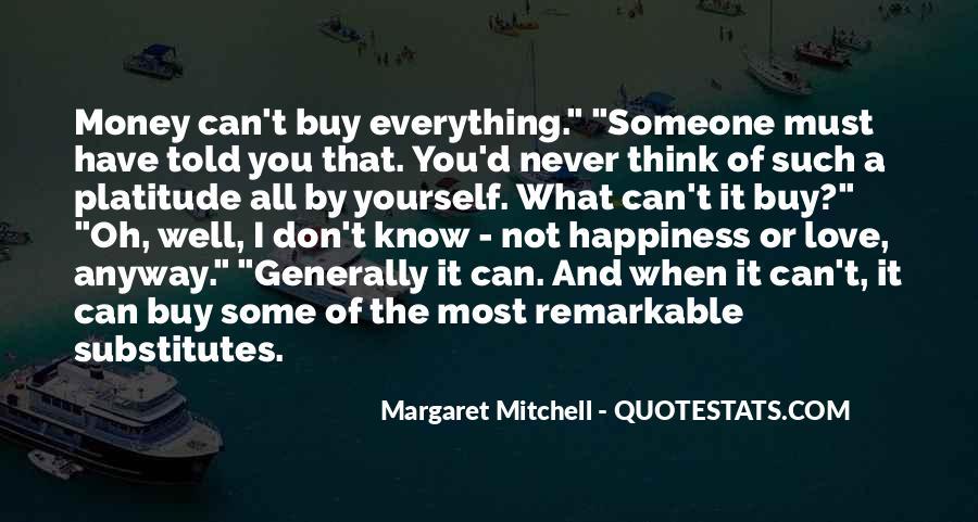 Don't Love Money Quotes #1172814
