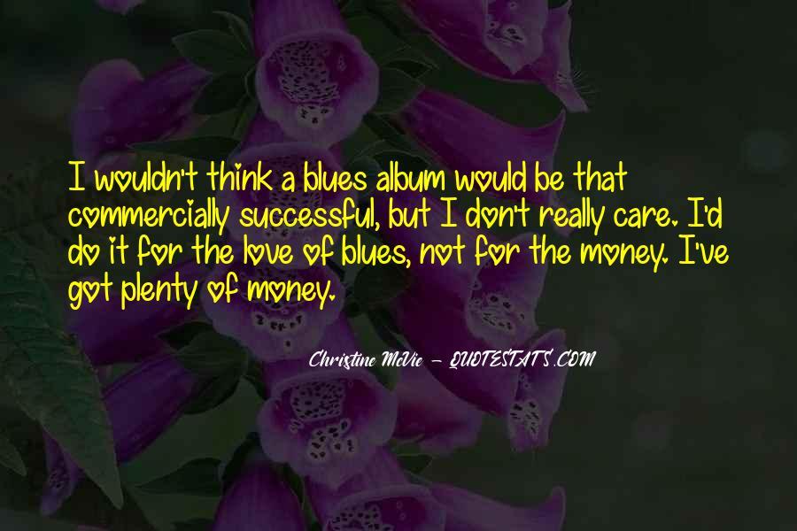 Don't Love Money Quotes #1177649