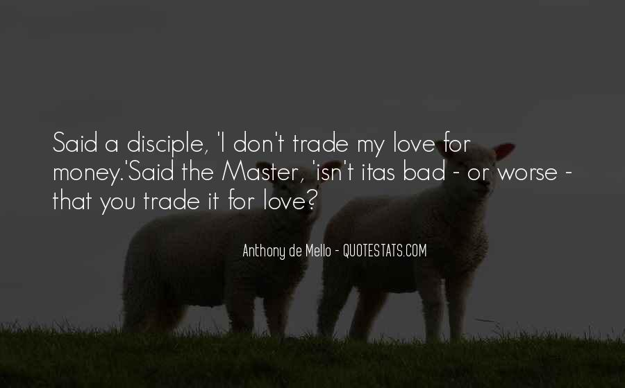 Don't Love Money Quotes #1193432