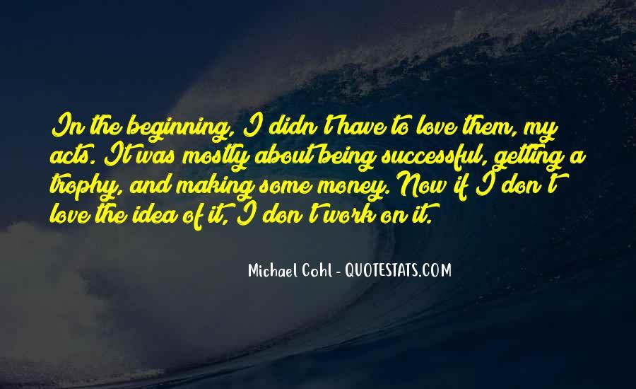 Don't Love Money Quotes #1211775